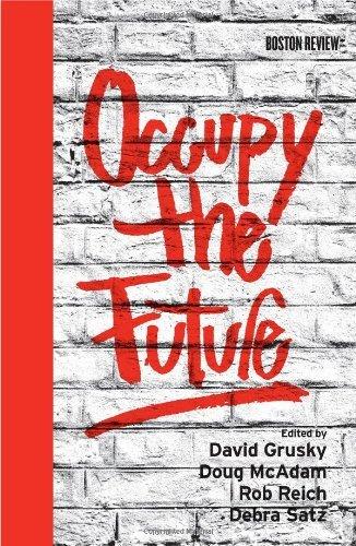 [(Occupy the Future)] [ Edited by David B. Grusky, Edited by Doug McAdam, Edited by Rob Reich, Edited by Debra Satz ] [February, 2013]