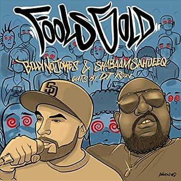 Fools Gold (feat. Shabaam Sahdeeq & DJ Rson)