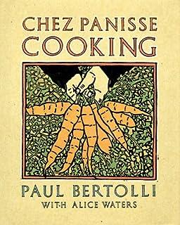 Chez Panisse Cooking by Paul Bertolli (1988-10-12)