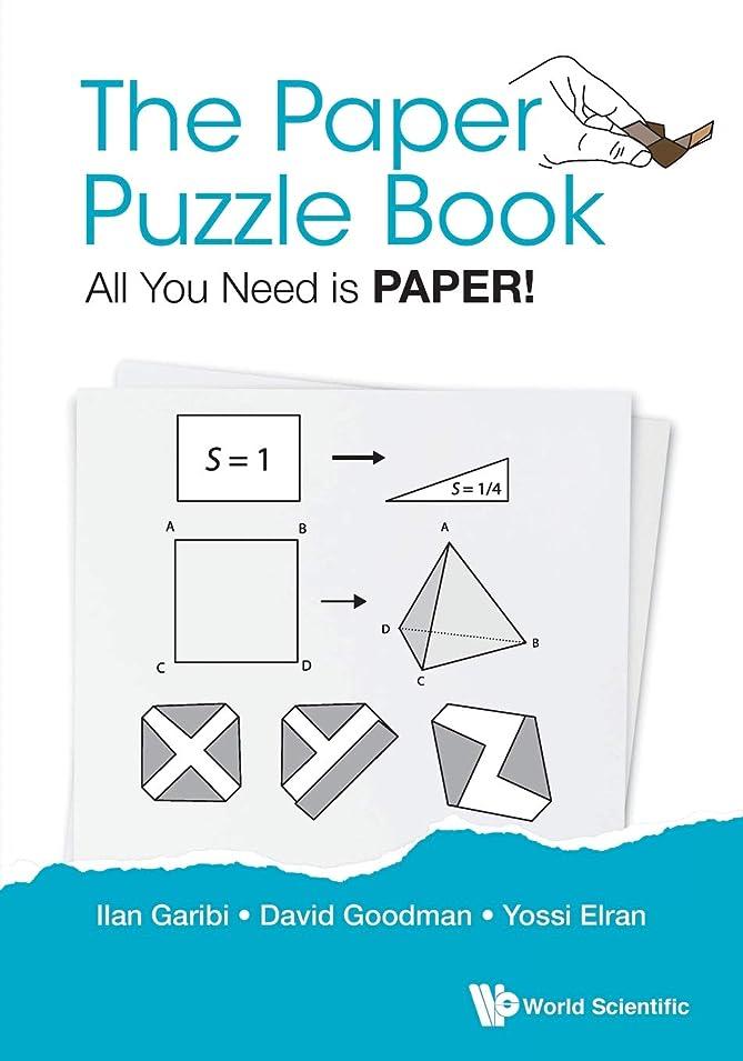 姿を消す陸軍予定The Paper Puzzle Book: All You Need Is Paper! (Popular Recreational Mathemati)