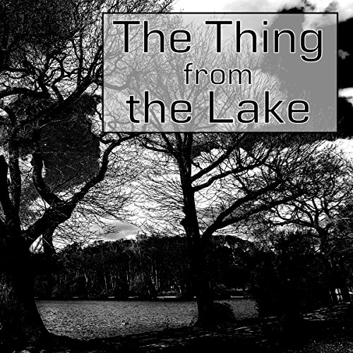 The Thing from the Lake audiobook cover art