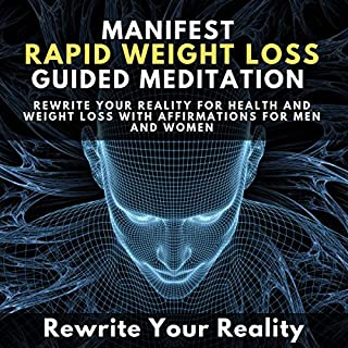 Manifest Rapid Weight Loss Guided Meditation audiobook cover art