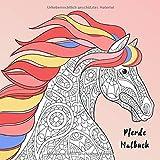Pferde Malbuch: Malbuch für Erwachsene und Kinder. 50 wunderschöne Pferdemotive zum Ausmalen und Entspannen & Bonus. Pack die Stifte aus und fördere ... Pferde Ausmalbuch für Kinder und Erwachsene.