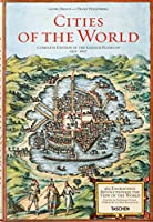 Cities of the World: 363 Engravings Revolutionize the View of the World Complete Edition of The Colour Plates of 1572-1617 (Fp)