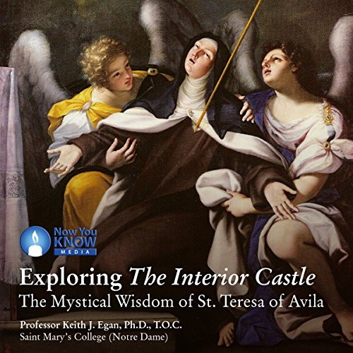 Exploring The Interior Castle: The Mystical Wisdom of St. Teresa of Avila audiobook cover art