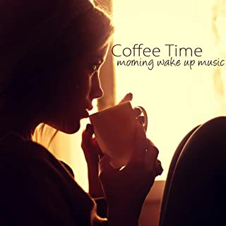 Coffee Time – Morning Wake Up Music, Ambient Chillout Mood Music for Morning Routine, Positive Energy & Brain Power