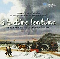 A la Claire Fontaine [IMPORT] by Beckwith Ensemble (2001-06-29)