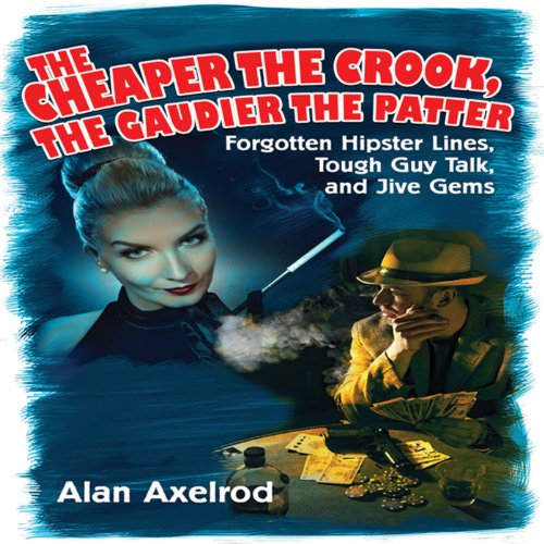 The Cheaper the Crook, the Gaudier the Patter cover art