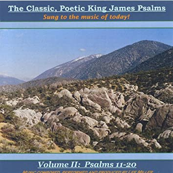 The Classic, Poetic King James Psalms, Sung to the Music of Today! Volume Ii: Psalms 11-20