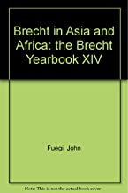 Brecht in Asia and Africa: the Brecht Yearbook XIV