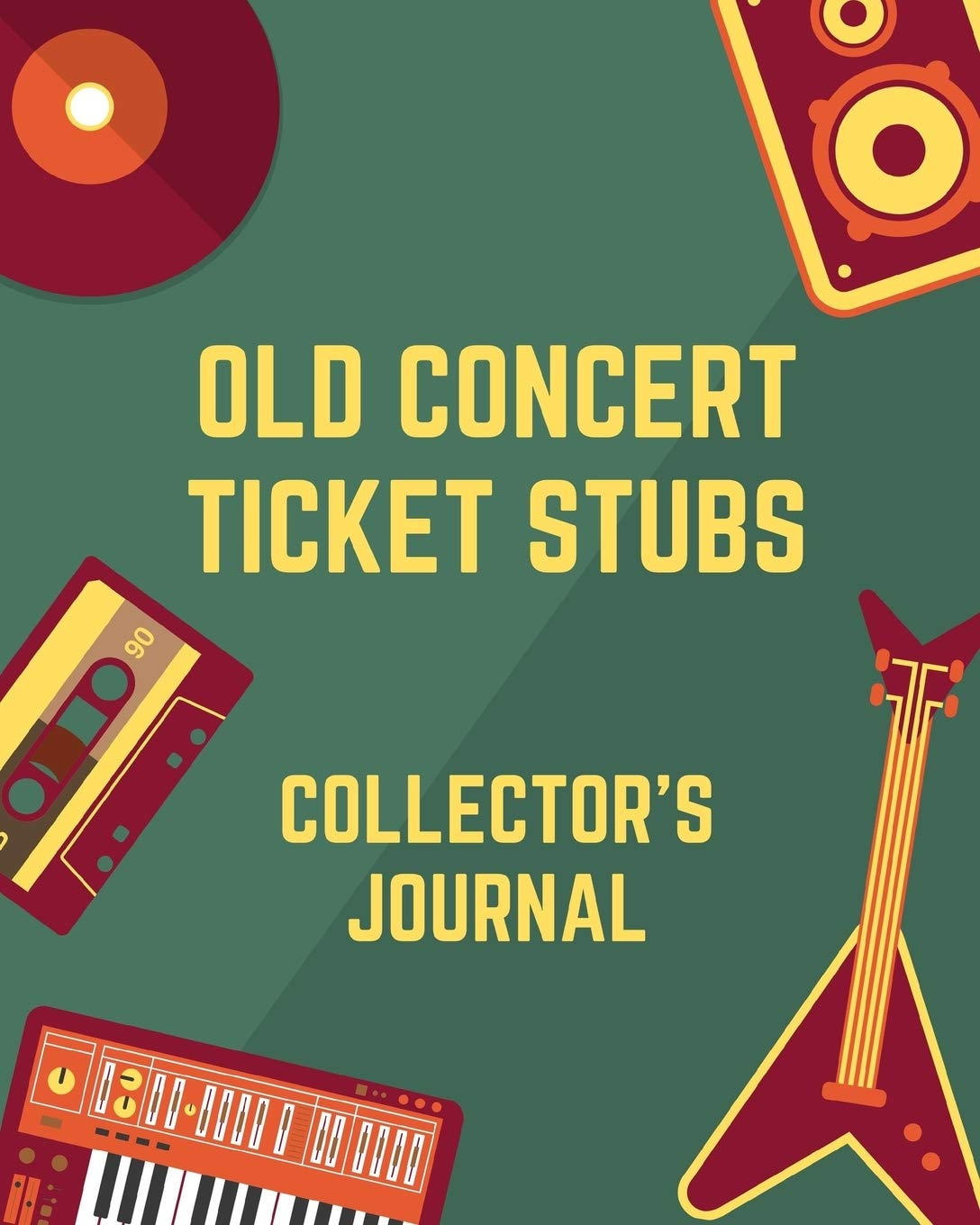 Download Old Concert Ticket Stubs Collector's Journal: Ticket Stub Diary Collection    Ticket Date   Details of The Tickets   Purch...