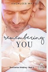 Remembering You: A Destination Wedding Book (Destination Weddings 2) Kindle Edition