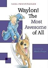 Waylon! The Most Awesome of All (Waylon!, 3)