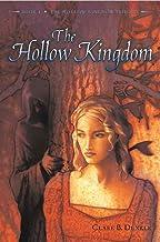 The Hollow Kingdom: Book I -- The Hollow Kingdom Trilogy