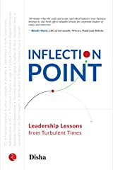 INFLECTION POINT: Leadership Lessons from Turbulent Times Kindle Edition