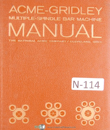National Acme Gridley Tool Planning Design & SetUp Bar Machines Manual Year 1961