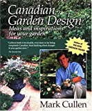 Canadian Garden Design: Ideas and Inspirations for your Garden 0670876399 Book Cover