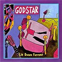 Lie Down Forever by Godstar (2013-05-03)