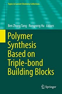 Polymer Synthesis Based on Triple-bond Building Blocks (Topics in Current Chemistry Collections)