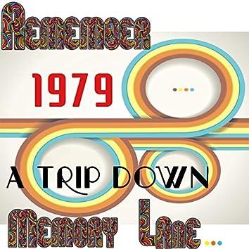 Remember 1979: A Trip Down Memory Lane...