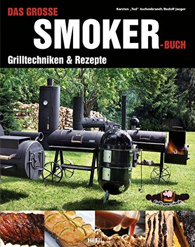 Das große Smoker-Buch: Grilltechniken & Rezepte