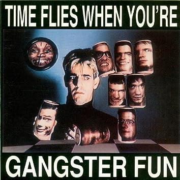 Time Flies When You're Gangster Fun