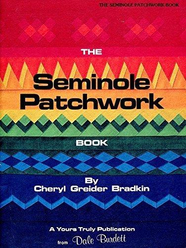 The Seminole Patchwork Cheryl Greider Bradkin (1980-05-03)