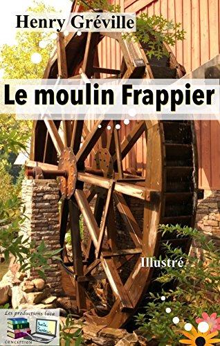 Le moulin Frappier (Illustré)