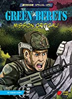 Green Berets: Mission Critical! (Mission: Special Ops)