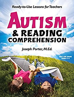 Autism and Reading Comprehension: Ready-to-use Lessons for Teachers by [Joseph Porter]