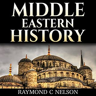 Middle Eastern History     History of the Middle East: Melting Pot - Holy Wars & Holy Cities - from the Sumerians to the Ottoman Empire and Today's Nation States: Israel, Iran, Iraq, and Egypt - Shaping the Near East History              By:                                                                                                                                 Raymond C. Nelson                               Narrated by:                                                                                                                                 Trevor Clinger                      Length: 1 hr and 28 mins     29 ratings     Overall 2.7