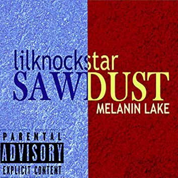 Sawdust (feat. Melanin Lake)