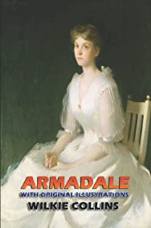 Armadale (Unabridged): Classic Book by Wilkie Collins with Original Illustration Classic Novel, Unabridged Classic Edition