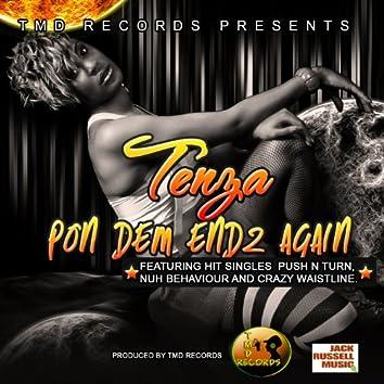 Pon Dem Endz Again