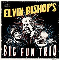 Elvin Bishop's Big Fun Trio