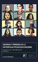 DOCENCIA Y PANDEMIA EN LA UNIVERSIDAD PEDAGÓGICA NACIONAL (Obra Abierta) (Spanish Edition)