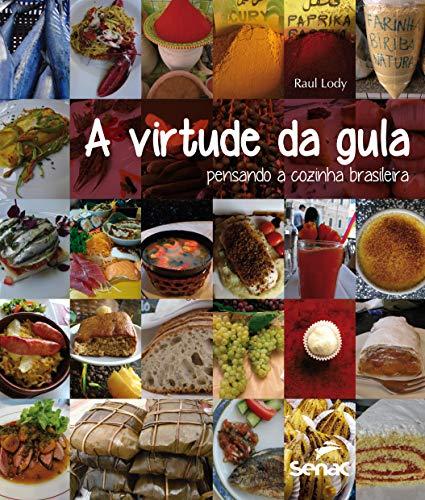 A virtude da gula: Pensando a cozinha brasileira