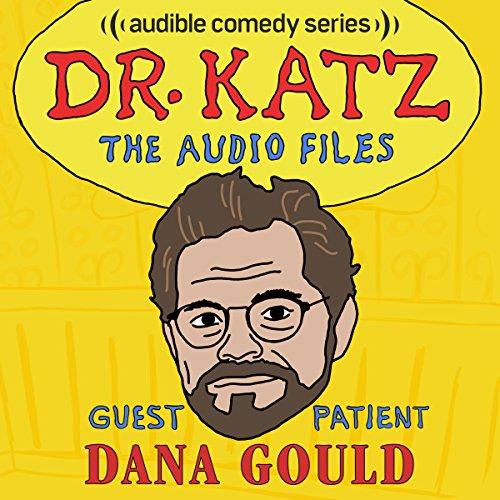 Ep. 5: Dana Gould (Dr. Katz: The Audio Files) audiobook cover art
