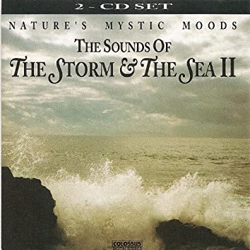 The Sounds of the Storm & the Sea, Vol. 2