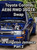 Clip: Toyota Corolla AE86 RWD 3SGTE Swap in Kingston Jamaica Part 2