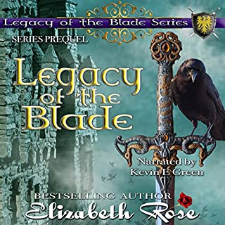 Legacy of the Blade      Series Prequel              By:                                                                                                                                 Elizabeth Rose                               Narrated by:                                                                                                                                 Kevin E Green                      Length: 41 mins     Not rated yet     Overall 0.0