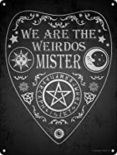 Vincenicy Metal Sign Great Aluminum Tin Sign We are The Weirdos Mister Ouija Wall Decor..
