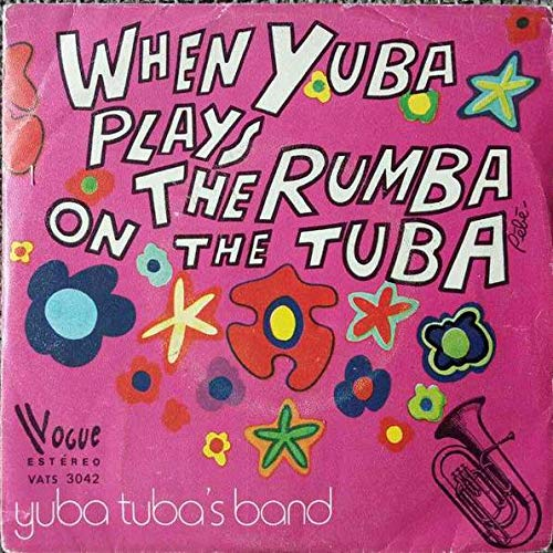 Yuba Tuba's Band - When Yuba Plays The Rumba On The Tuba -
