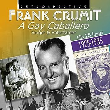 Frank Crumit: A Gay Caballero