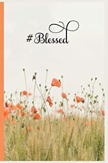 #Blessed: Small Lined Poppy Flower Gratitude Notebook / Journal To Write In (6