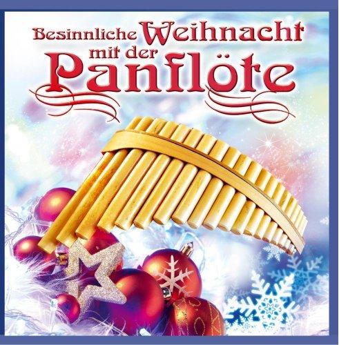 Besinnliche Weihnacht mit der Panflöte; Panpipe; Panflute; Beliebte Weihnachtslieder; Weihnachtssongs; Instrumental; Weihnachten; 20 Titel