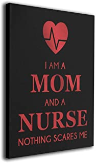I Am A Mom and A Nurse Nothing Scares Me - Giclee Wall Art 3D Print Painting None Frame Decorative for Home Decorations