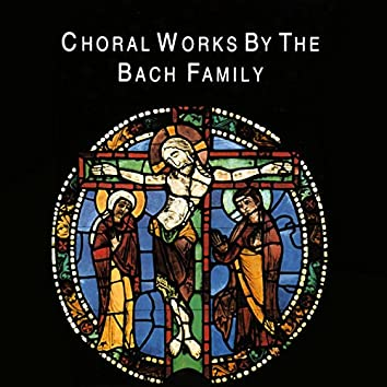 Choral Works by the Bach Family