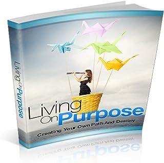 Living On Purpose (English Edition)