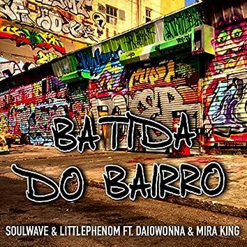 Batida do Bairro (feat. Daiowanna, Mira King)